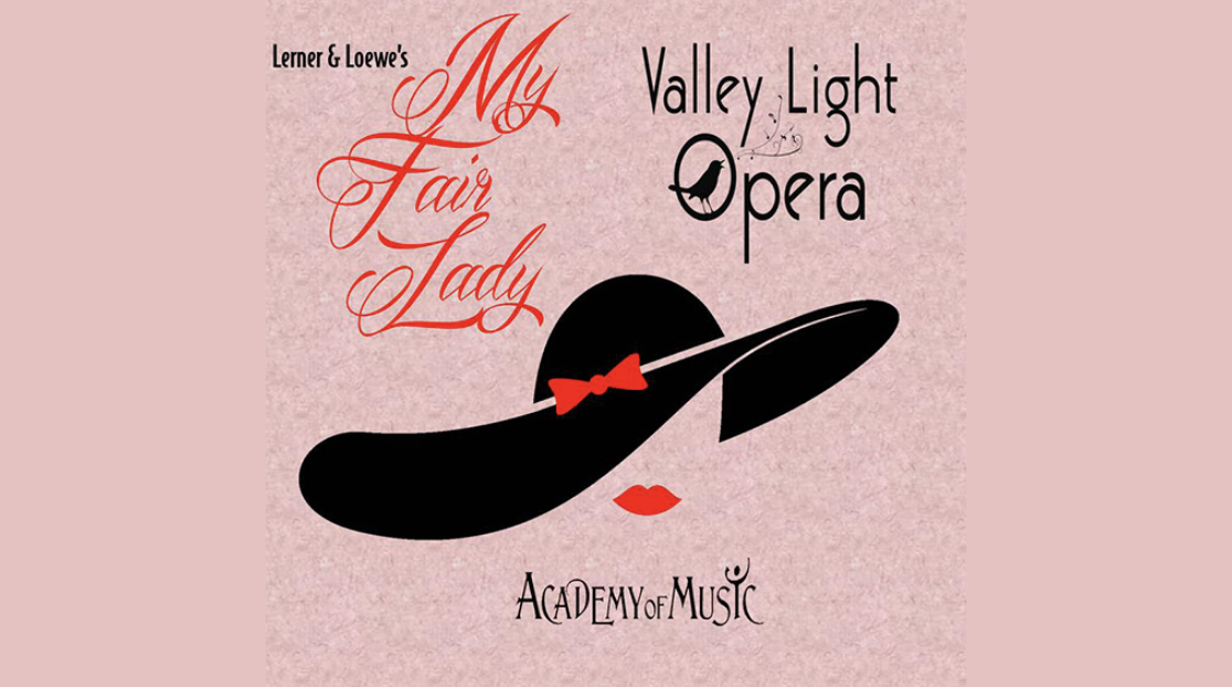 My Fair Lady Presented by Valley Light Opera